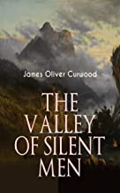 The Valley of Silent Men, Annotated