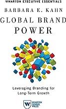 表紙: Global Brand Power: Leveraging Branding for Long-Term Growth (Wharton Executive Essentials) (English Edition) | Barbara E. Kahn