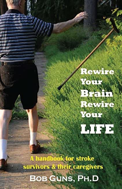 Rewire Your Brain, Rewire Your Life (English Edition)