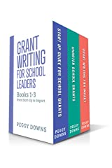 Grant Writing for School Leaders: Books 1-3: From Start-Up to Impact Kindle Edition