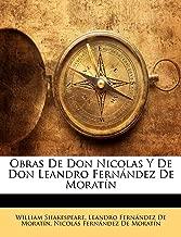 Obras De Don Nicolas Y De Don Leandro Fernández De Moratín (Spanish Edition)