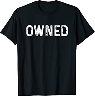 Owned | Naughty Daddy BDSM Sub Kink Tee Shirt