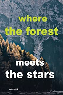 where the forest meets the stars: Notebook, Journal & Diary - Appreciation Gift Idea - 110 Lined Pages, 6x9 Inches, Matte ...