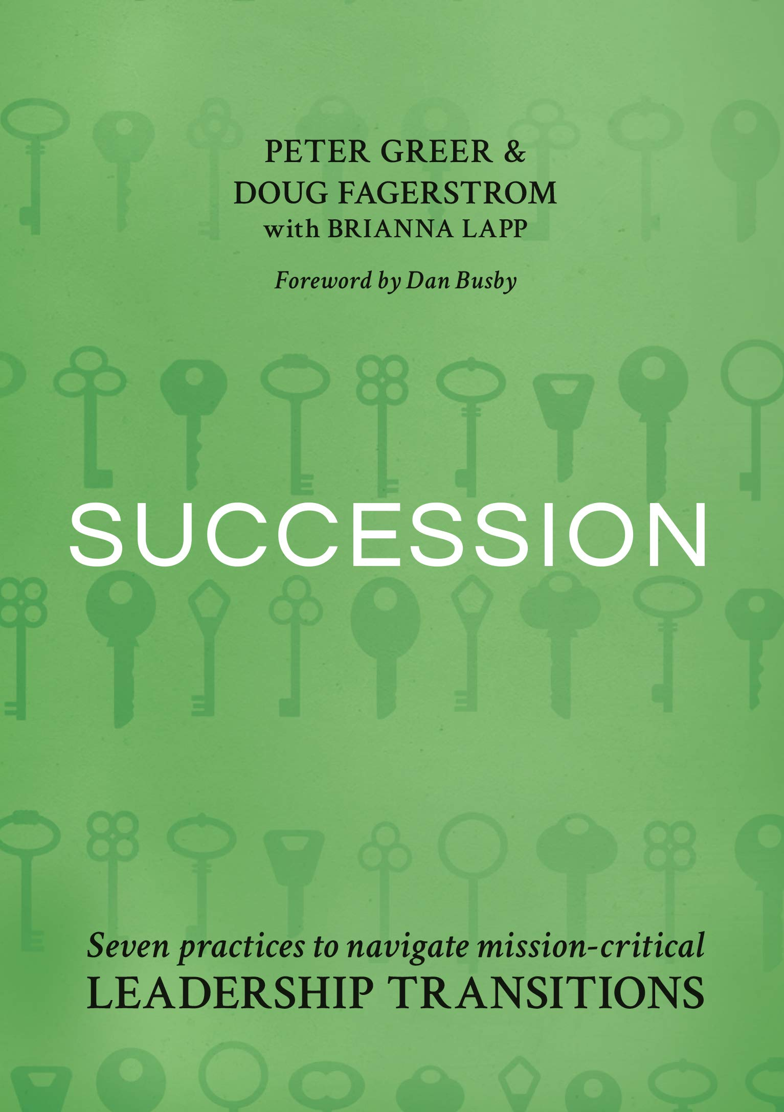 Succession: Seven Practices to Navigate Mission-Critical Leadership Transitions