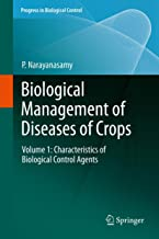 Biological Management of Diseases of Crops: Volume 1: Characteristics of Biological Control Agents (Progress in Biological Control Book 15)