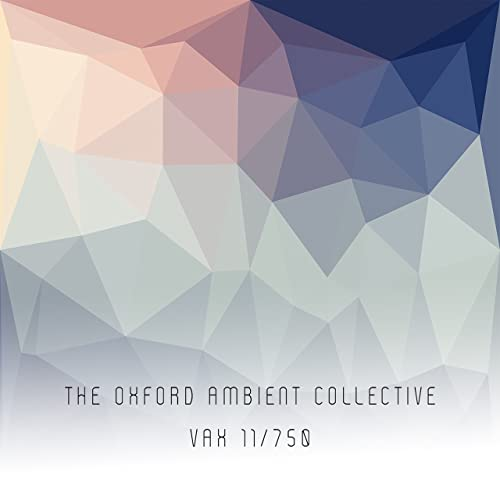 VAX 11/750 by The Oxford Ambient Collective on Amazon Music