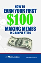 How To Earn Your First $100 Making Memes in 3 Simple Steps