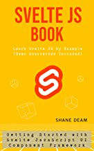 Svelte JS Book: Learn Svelte JS By Example (English Edition)