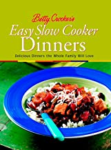 Betty Crocker′s Easy Slow Cooker Dinners: Delicious Dinners the Whole Family Will Love