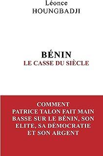 BENIN : Le Casse du siècle (French Edition)