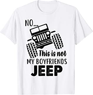 No this is not my boyfriend Jeep girl T shirt