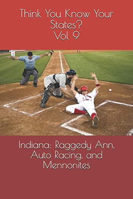 Indiana: Raggedy Ann, Auto Racing, and Mennonites