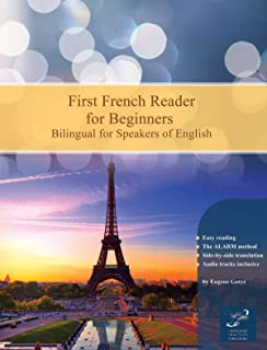 First French Reader for Beginners: Bilingual for Speakers of English (Print Replica) (Graded French Readers Book 1)