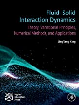 Fluid-Solid Interaction Dynamics: Theory, Variational Principles, Numerical Methods, and Applications