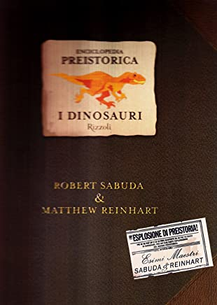 Enciclopedia preistorica. Dinosauri. Libro pop-up. Ediz. illustrata