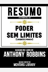 Resumo Estendido De Poder Sem Limites (Unlimited Power) - Baseado No Livro De Anthony Robbins eBook Kindle