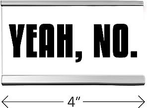 Wellspring Desk Sign Yeah No