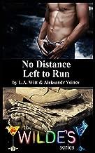 No Distance Left to Run (Wilde's) (Volume 6)