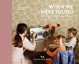 When We Were Young: Memories of Growing Up in Britain