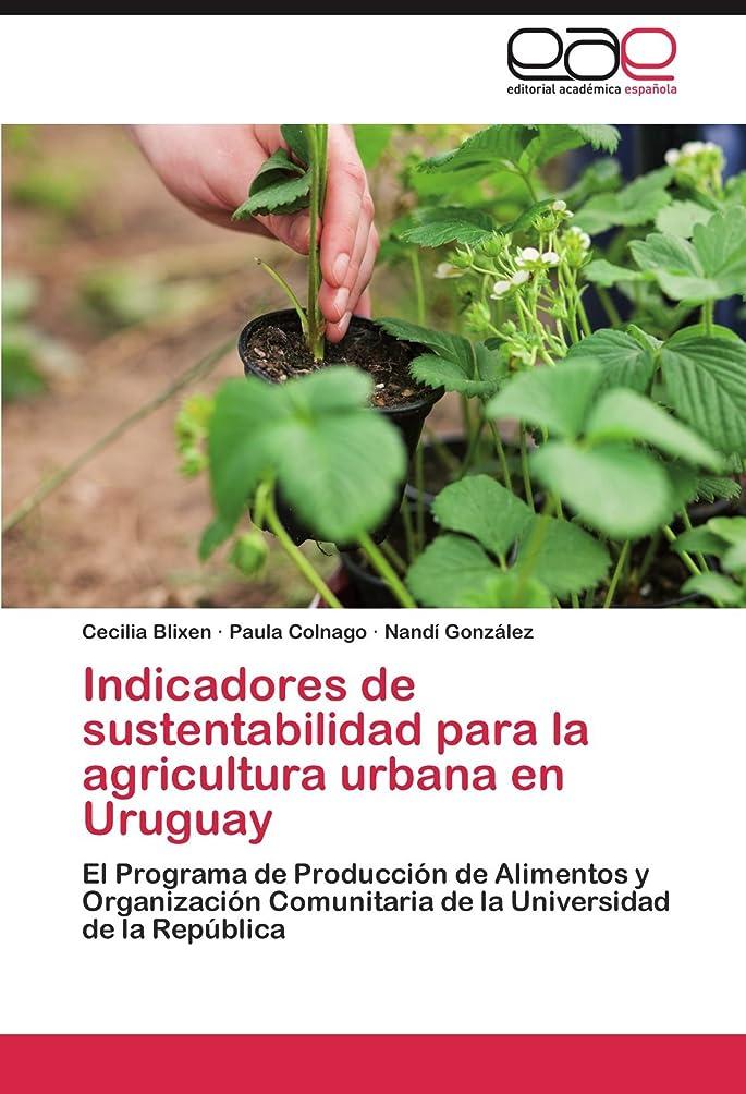 かんたんウェブペックIndicadores de Sustentabilidad Para La Agricultura Urbana En Uruguay