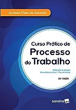 Curso Prático de Processo do Trabalho - 26ª Edição 2020