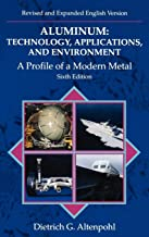 Aluminum: Technology, Applications and Environment: A Profile of a Modern Metal Aluminum from Within