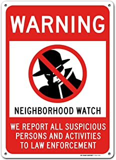 """Warning Neighborhood Watch Sign - Law Enforcement - Suspicious Persons and Activities - 10"""" X 14"""" - .040 Rust Free Aluminum - Made in USA - Indoor and Outdoor Use - A82-419AL"""