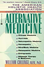 Complete Guide to Alternative Medicine (American Holistic Health Association Complete Guide)