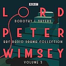 Lord Peter Wimsey: BBC Radio Drama Collection, Volume 3: Four BBC Radio 4 Full-cast Dramatisations
