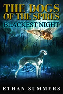 Blackest Night: A Post-Apocalyptic Fantasy Adventure (The Dogs of the Spires Book 5)