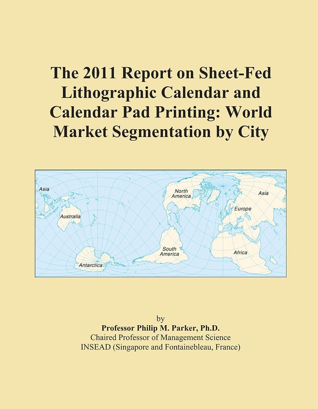 恨み素晴らしいですミルThe 2011 Report on Sheet-Fed Lithographic Calendar and Calendar Pad Printing: World Market Segmentation by City