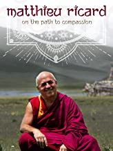 Matthieu Ricard: On the Path to Compassion (English Subtitled)