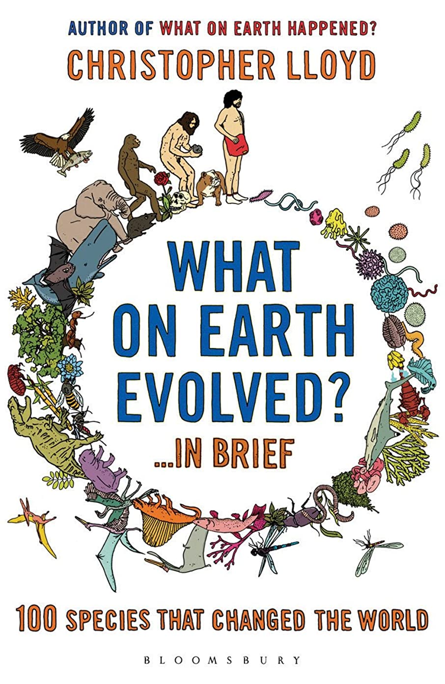 青写真首相著者What on Earth Evolved? ... in Brief: 100 species that have changed the world (English Edition)
