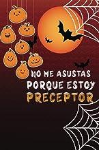 No me asustas porque soy Preceptor: Cuaderno de halloween: Divertida idea de regalo de Halloween para cumpleaños   regalo ...