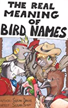 The Real Meaning of Bird Names (English Edition)
