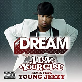 I Luv Your Girl (Remix feat. Young Jeezy (Explicit))