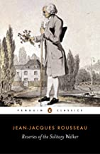 Reveries of the Solitary Walker (Classics) (English Edition)