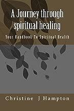 A Journey through spiritual healing Your Handbook To Spiritual Health