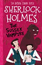 The Sussex Vampire (The Sherlock Holmes Children's Collection: Shadows, Secrets and Stolen Treasure Book 8)