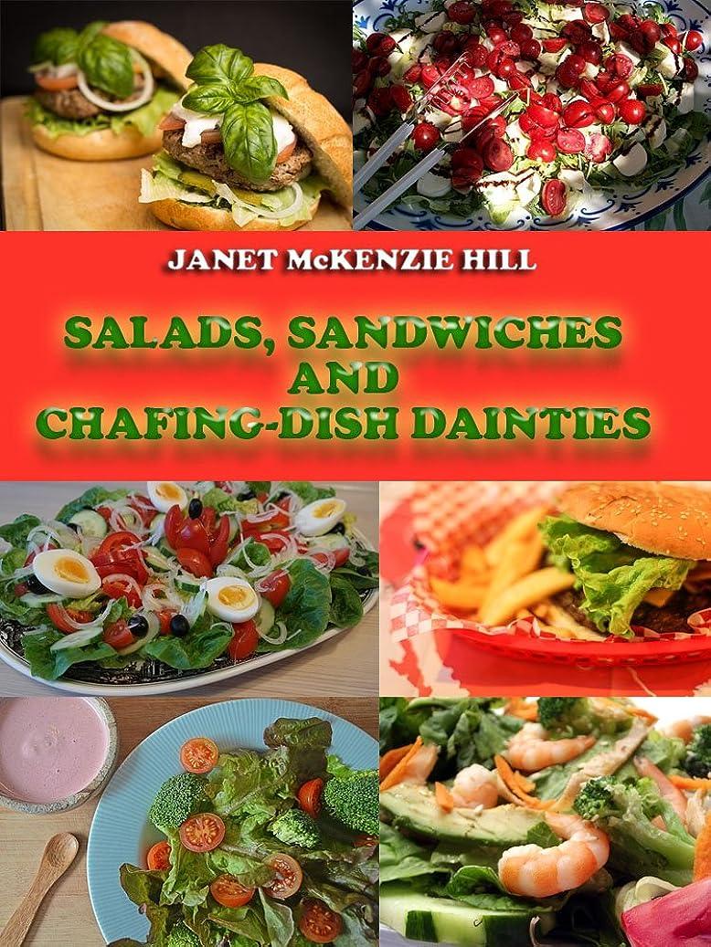 製作イライラする熟読するSalads, Sandwiches and Chafing-dish Dainties (Illustrated) (English Edition)