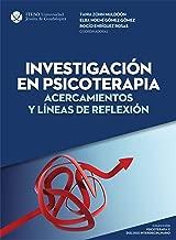 Investigación en psicoterapia: acercamientos y líneas de reflexión (Spanish Edition)