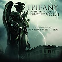 The Manifestation of Greatness Vol 1- the Beginning of a New Era in Hip-Hop Music [Explicit]