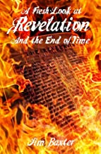 A Fresh look at Revelation and the End of Time