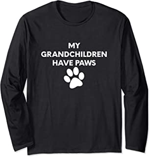 (Dog Paw Graphic) My Grandchildren Have Paws Long Sleeve T-Shirt