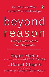 Beyond Reason: Using Emotions as You Negotiate (English Edition)