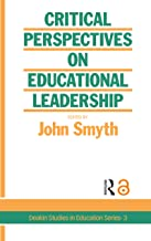 Critical Perspectives On Educational Leadership (Deakin Studies in Education Series : 3) (English Edition)