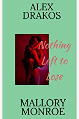 Alex Drakos: Nothing Left to Lose Kindle Edition