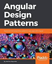 Angular Design Patterns: Implement the Gang of Four patterns in your apps with Angular