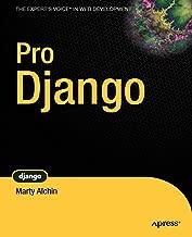 Pro Django (The Expert's Voice in Web Development)