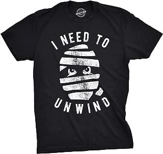 Mens I Need to Unwind Tshirt Funny Mummy Halloween Tee for Guys